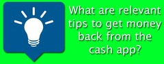 Efficient tips to get my money back from cash app