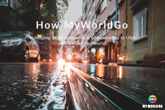 How MyWorldGo is helping build better local communities in USA and around the world?