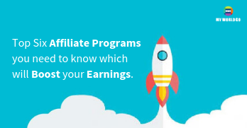 Top Six Affiliate Programs you need to know which will boost your Earnings