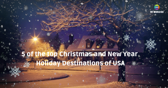 5 of the top Christmas and New Year Holiday Destinations of USA