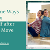 Awesome Ways to Relax Yourself after the Big Move